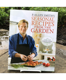 SEASONAL RECIPES FROM THE GARDEN BY P. ALLEN SMITH